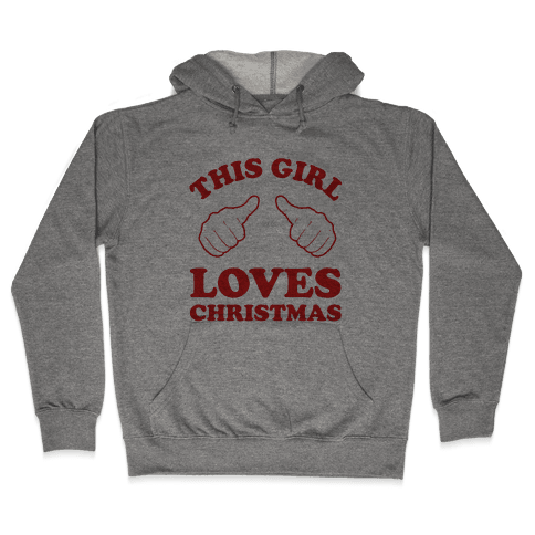 This Girl Loves Christmas Hooded Sweatshirt