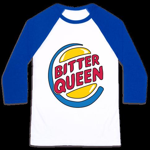 Bitter Queen Parody Baseball Tee