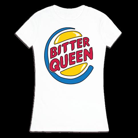 Bitter Queen Parody Womens T-Shirt