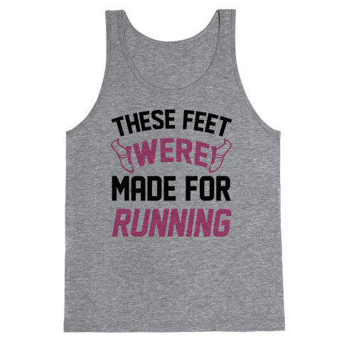 These Feet Were Made For Running Tank Top