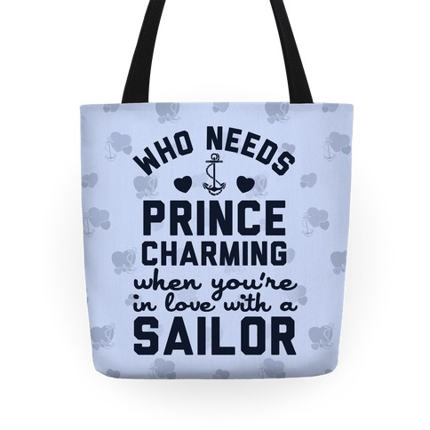 Who Needs Prince Charming? (U.S. Navy) Tote