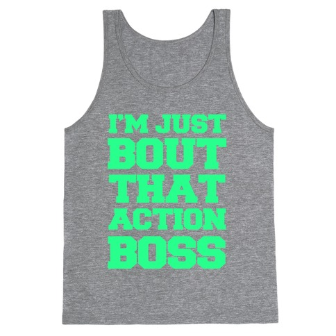 I'm Just Bout That Action Boss Tank Top