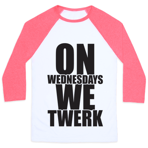 On Wednesdays We Twerk Baseball Tee