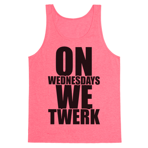 On Wednesdays We Twerk Tank Top