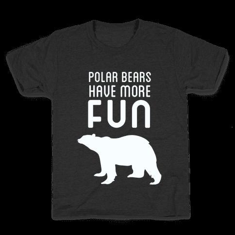 Polar Bears Have More Fun Kids T-Shirt