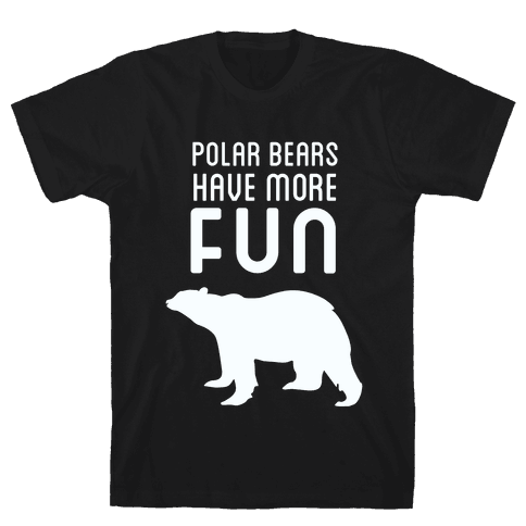 Polar Bears Have More Fun Mens T-Shirt