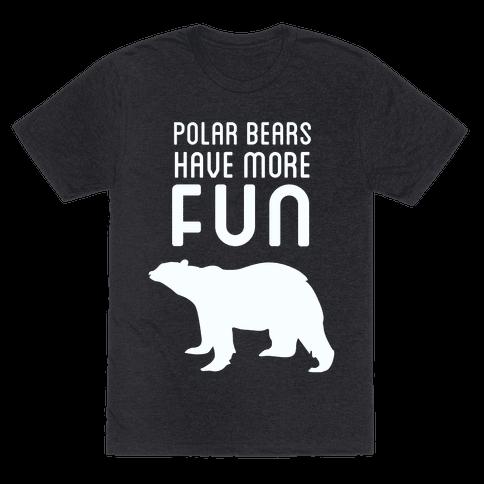 Polar Bears Have More Fun