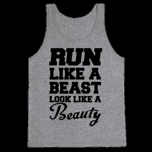 Run Like A Beast Look Like A Beauty Tank Top
