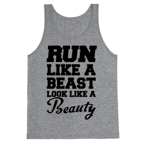 Run Like A Beast Look Like A Beauty Tank Top