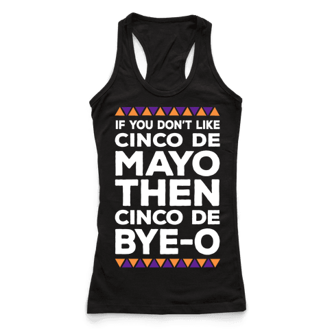 If You Don't Like Cinco De Mayo Then Cinco De Bye-o