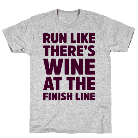 Run Like There's Wine At The Finish line