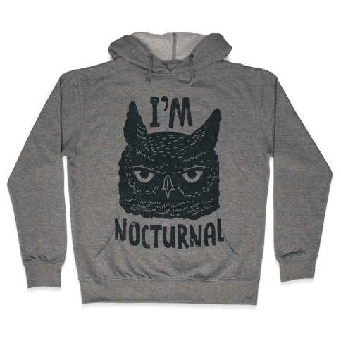 I'm Nocturnal Hooded Sweatshirt