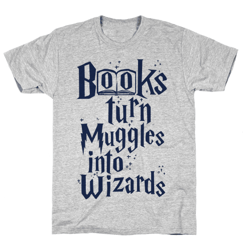 Reading Turns Muggles Into Wizards Mens T-Shirt