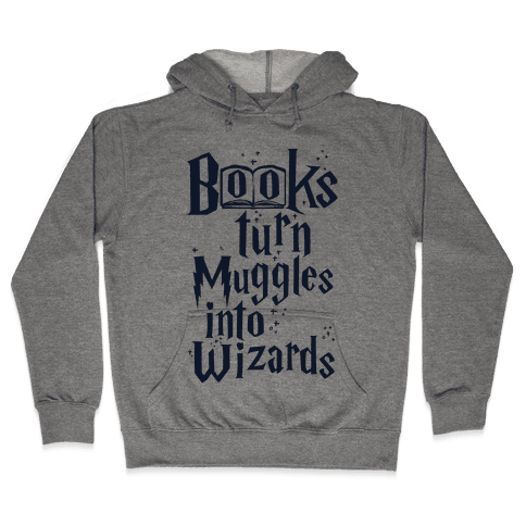 Reading Turns Muggles Into Wizards Hooded Sweatshirt