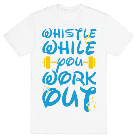 Whistle While You Workout Mens T-Shirt