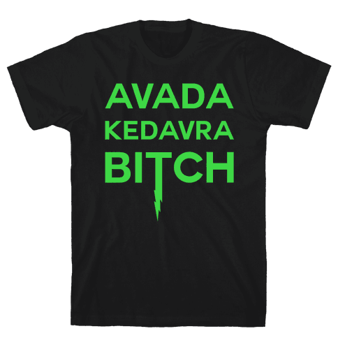 Avada Kedavra Bitch Mens T-Shirt