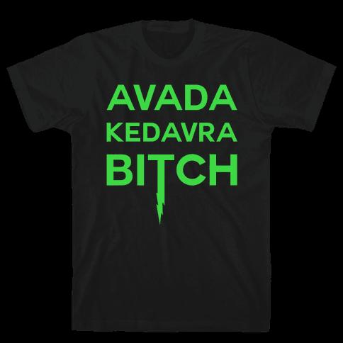Avada Kedavra Bitch Mens T-Shirt
