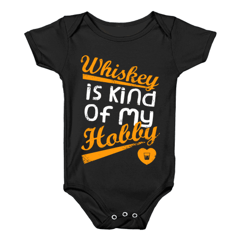 Whiskey is Kind of My Hobby (Dark Tank) Baby Onesy
