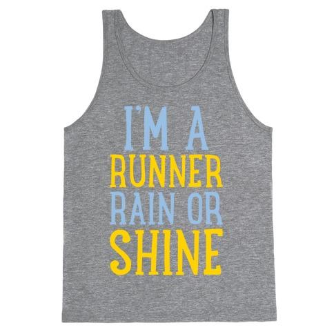 I'm A Runner, Rain Or Shine Tank Top