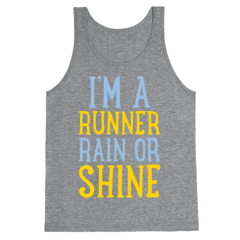I'm A Runner, Rain Or Shine Tank Top