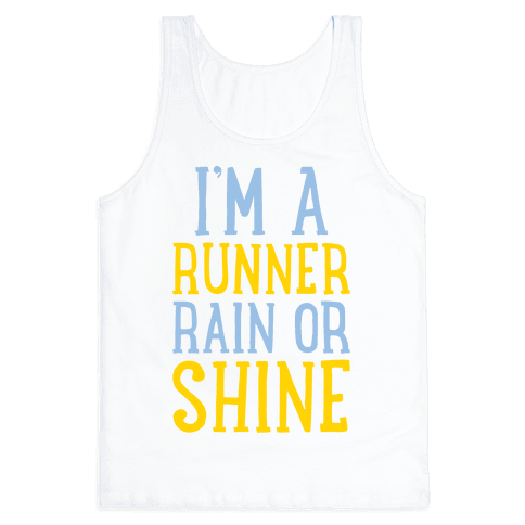 I'm A Runner, Rain Or Shine