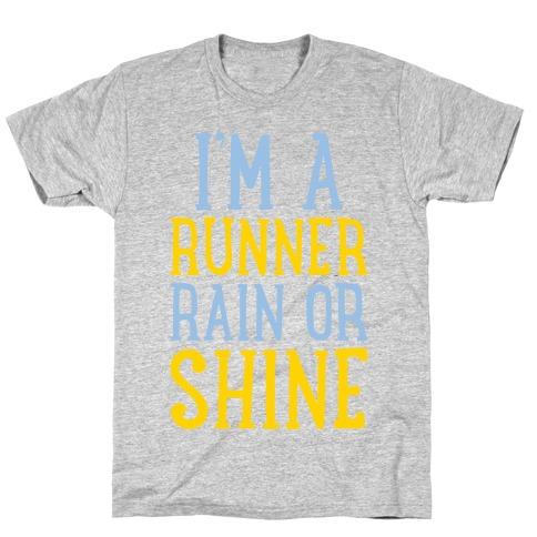 I'm A Runner, Rain Or Shine T-Shirt