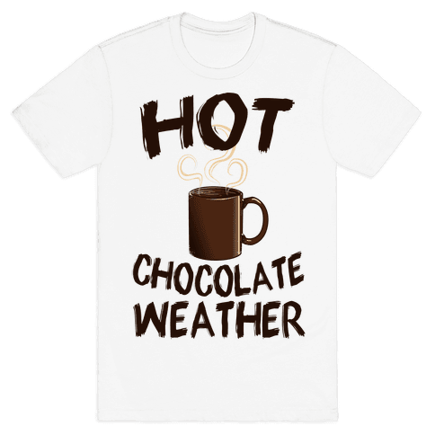 How Chocolate Weather  Mens T-Shirt