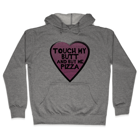 Butts and Pizza Hooded Sweatshirt