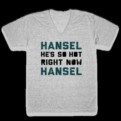 Hansel He's So Hot Right Now V-Neck Tee Shirt