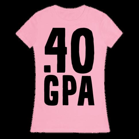 .40 GPA Womens T-Shirt