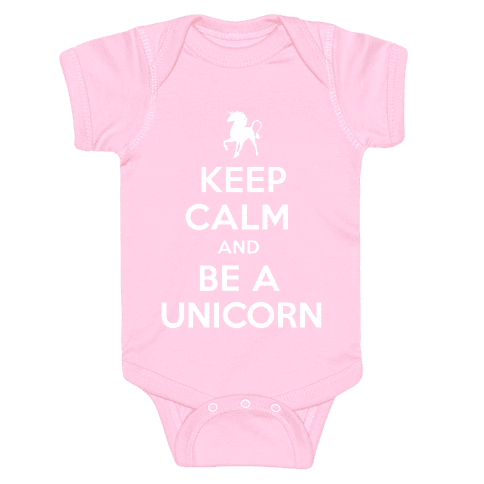 Keep Calm and Be a Unicorn Baby Onesy