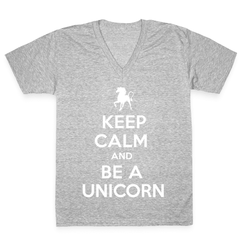 Keep Calm and Be a Unicorn V-Neck Tee Shirt