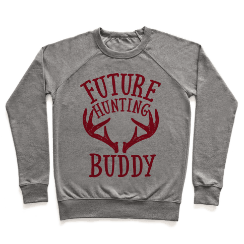 Future Hunting Buddy Pullover