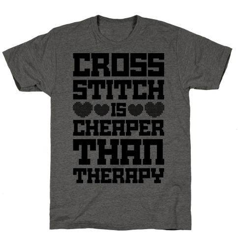 Cross Stitch Is Cheaper Than Therapy T-Shirt