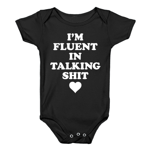 I'm Fluent In Talking Shit Baby Onesy