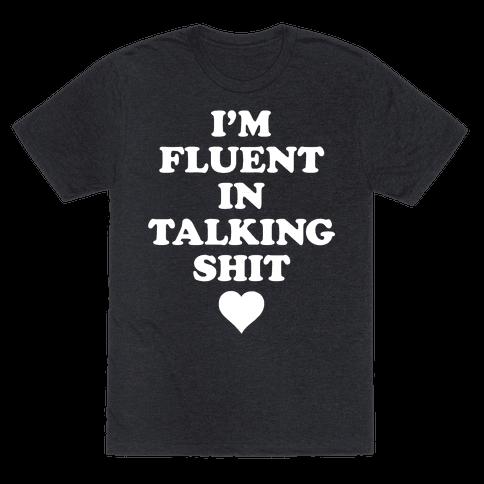 I'm Fluent In Talking Shit