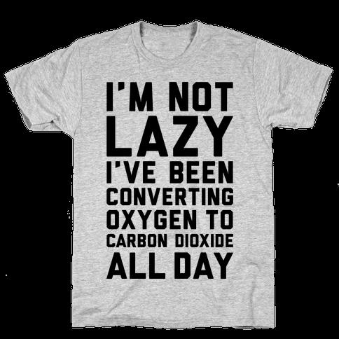 I'm Not Lazy Mens T-Shirt