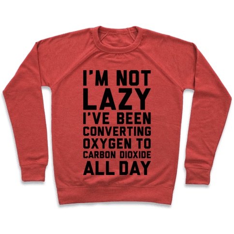 I'm Not Lazy Pullover