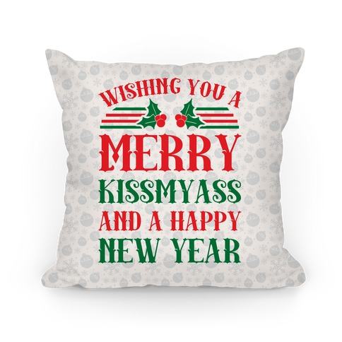 Wishing You A Merry Kissmyass Pillow
