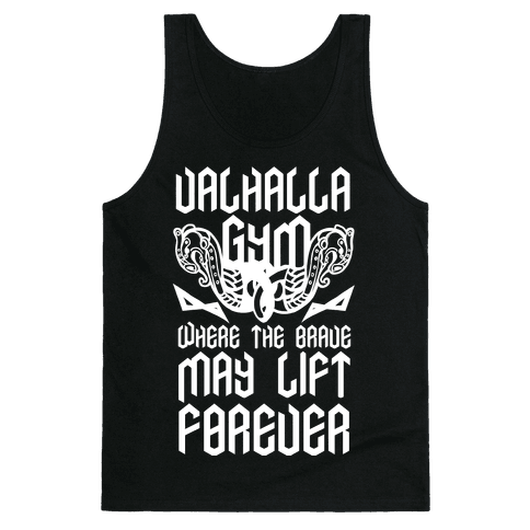 Valhalla Gym: Where the Brave May Lift Forever Tank Top