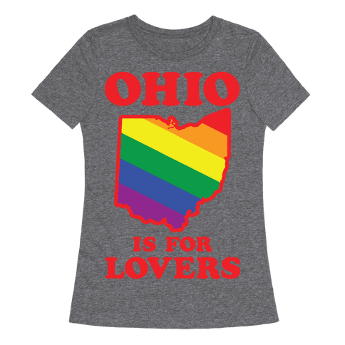 Ohio is for Lovers Womens T-Shirt