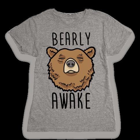 Bearly Awake Womens T-Shirt