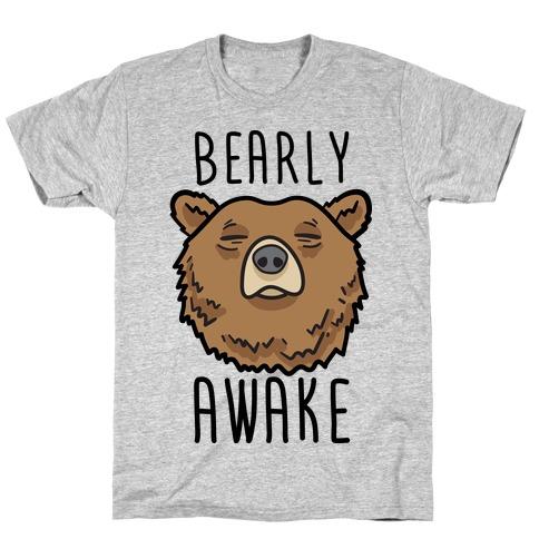 Bearly Awake T-Shirt