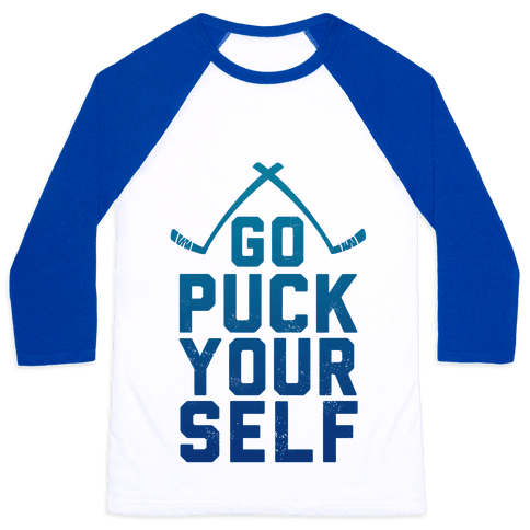 Go Puck Yourself! Baseball Tee