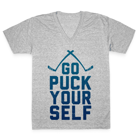 Go Puck Yourself! V-Neck Tee Shirt