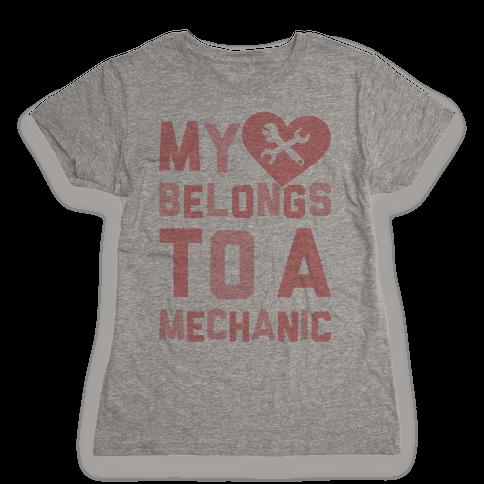 My Heart Belongs To A Mechanic Womens T-Shirt