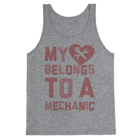 My Heart Belongs To A Mechanic Tank Top