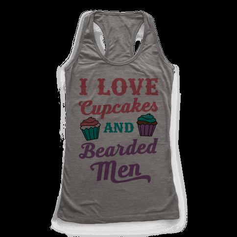 I Love Cupcakes and Bearded Men Racerback Tank Top