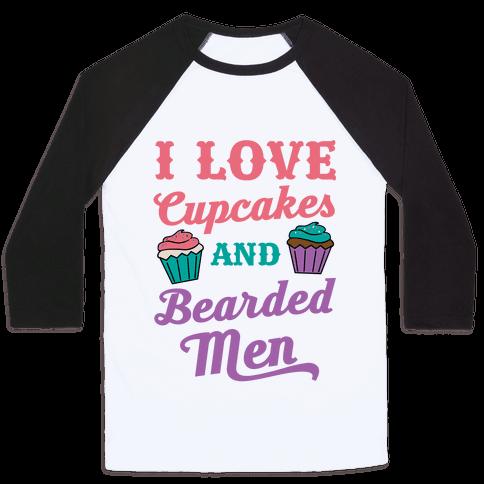 I Love Cupcakes and Bearded Men Baseball Tee