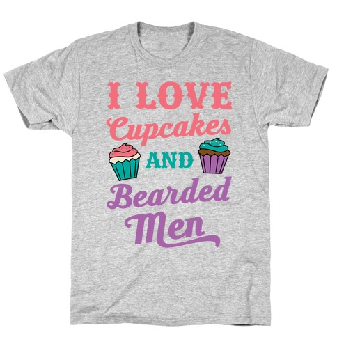I Love Cupcakes and Bearded Men T-Shirt